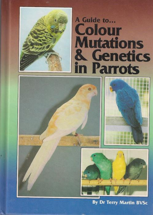 a guide to...colour mutation & genetics in parrots of dr terry Martin
